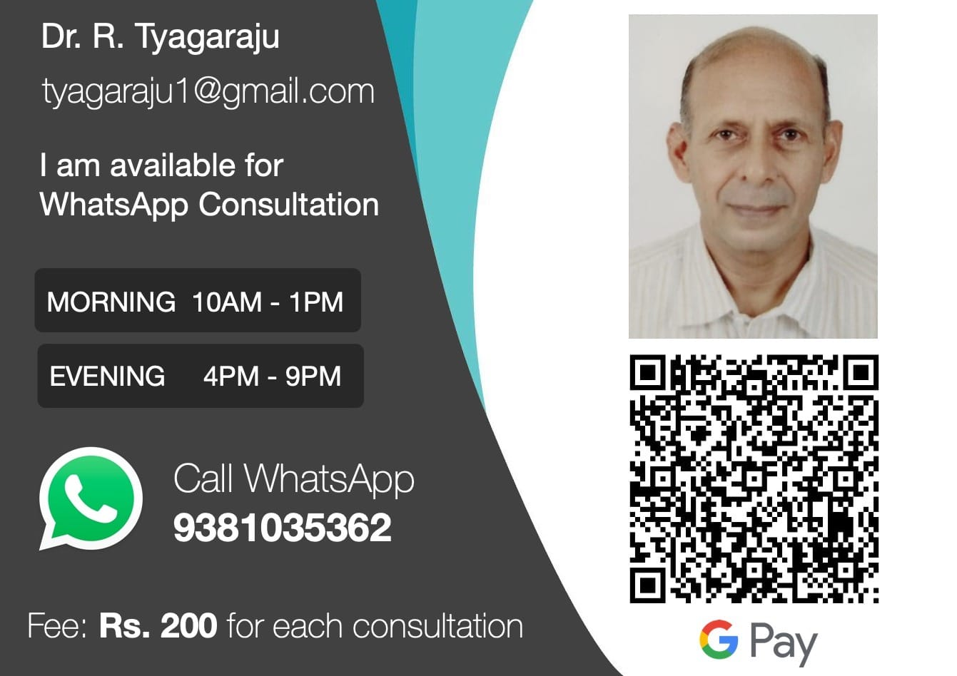 Dr. Tyagaraju is available for online consultations. WhatsApp Call 9381035362. Fees Rs 200 per consultation.